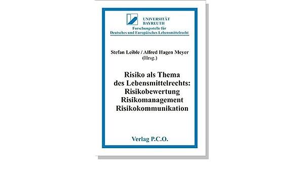 Risiko als Thema des Lebensmittelrechts: Risikobewertung - Stefan ...