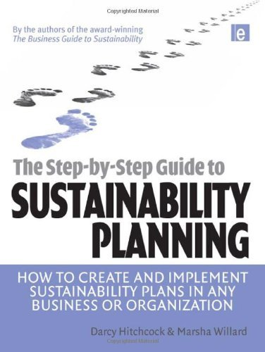 The Step-by-Step Guide to Sustainability Planning: How to Create and Implement Sustainability Plans in Any Business or Organization by Alan AtKisson (Foreword), Darcy E Hitchcock (28-Oct-2008) Paperback
