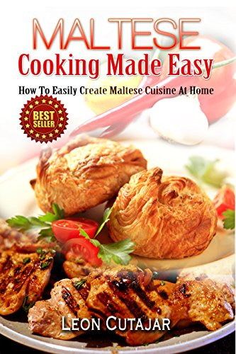 Maltese cooking made easy how to easily create maltese cuisine at maltese cooking made easy how to easily create maltese cuisine at home maltese forumfinder Images