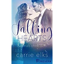 Falling Hearts: Niemals ohne dich (Love-in-London 3) (German Edition)