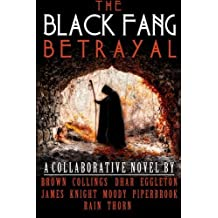 The Black Fang Betrayal by J. Thorn (2014-08-23)