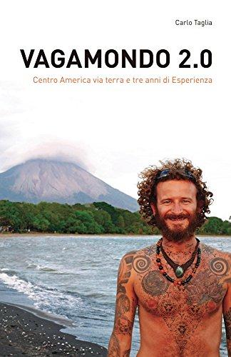 Vagamondo 2.0: Centro America via terra e tre anni di Esperienza