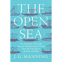 Open Sea: The Economic Life of the Ancient Mediterranean World from the Iron Age to the Rise of Rome