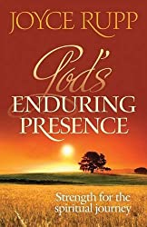 God's Enduring Presence: Strength for the Spiritual Journey by Joyce Rupp (2009-01-01)