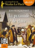 La Pyramide de glace: Livre audio 1 CD MP3 - 662 Mo