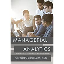 Managerial Analytics: Instrument your organization for high performance (English Edition)