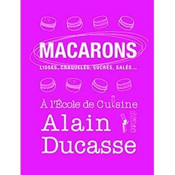 Macarons à l'Ecole de Cuisine Alain Ducasse