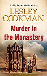 Murder in the Monastery (Libby Sarjeant Murder Mystery Series) (A Libby Sarjeant Murder Mystery Series) by Lesley Cookman (2013-01-03)