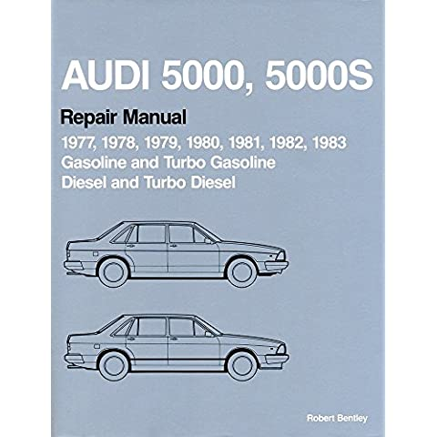 Audi 5000, 5000S Official Factory Repair Manual 1977-1983: Gasoline, Turbo and Turbo Diesel, Including Wagon and Quattro by Audi of America (Illustrated, 1 Jan 1990)