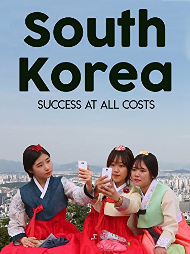 South Korea: Success At All Costs [OV] -