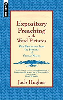 Expository Preaching with Word Pictures by [Hughes, Jack]