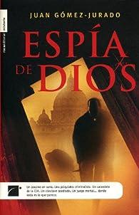 Espia de dios par Juan Gómez-Jurado