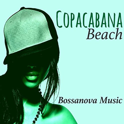 Copacabana Beach - Bossanova Music: Jazz Bossanova Brazil, Easy Listening Jazz & Lounge Bar for Cocktail -