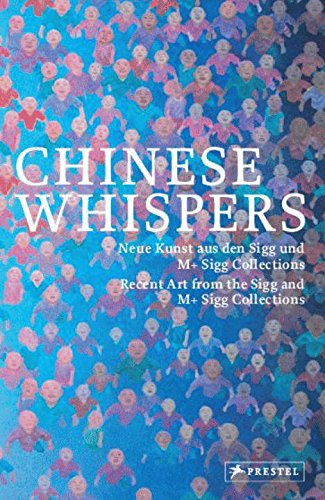 Chinese Whispers: Recent Art of the Sigg and M+ Sigg Collections par Kunstmuseum Bern