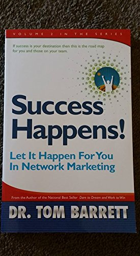 Success Happens! Let It Happen For You in Network Marketing by Dr. Tom Barrett (2000) Paperback
