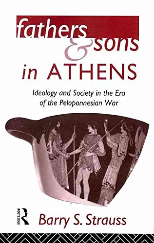 [ FATHERS AND SONS IN ATHENS: IDEOLOGY AND SOCIETY IN THE ERA OF THE PELOPONNESIAN WAR ] Fathers and Sons in Athens: Ideology and Society in the Era of the Peloponnesian War By Strauss, Barry S ( Author ) Apr-2011 [ Paperback ]