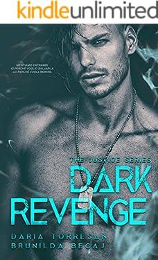 Dark Revenge (ULTIMO VOLUME The Justice Series Vol. 3)