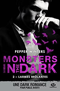 Monsters in the dark, tome 2 : Larmes brûlantes par Winters