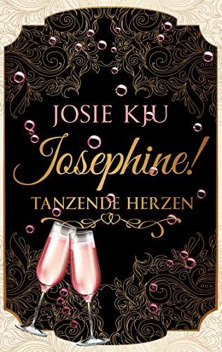 Josephine! Tanzende Herzen (Herz-Reihe 4) von [Kju, Josie]