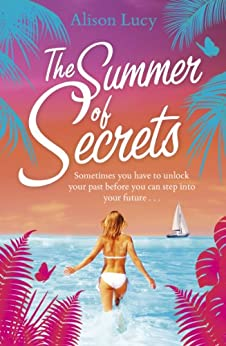 The Summer of Secrets by [Lucy, Alison]