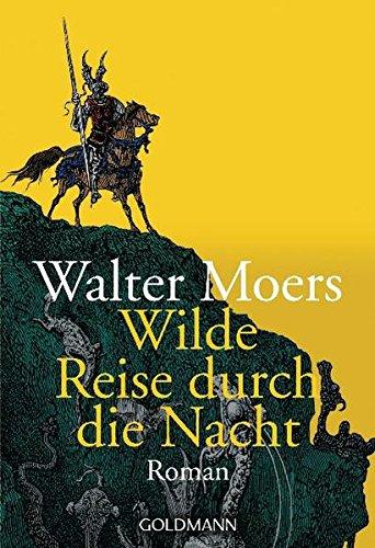 Wilde Reise durch die Nacht: Roman