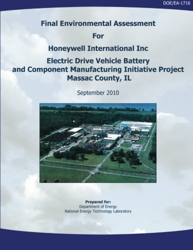 Batterie Honeywell (Final Environmental Assessment for Honeywell International, Inc. Electric Drive Vehicle Battery and Component Manufacturing Initiative Project, Massac County, IL (DOE/EA-1716))