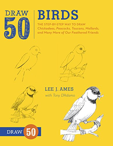 Draw 50 Birds: The Step-by-Step Way to Draw Chickadees, Peacocks, Toucans, Mallards, and Many More of Our Feathered Friends (English Edition) -
