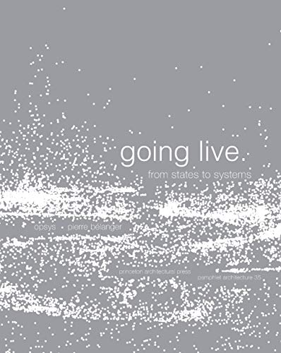 Pamphlet Architecture 35: Going Live, From States to Systems (Pamphlet Architecture 1)