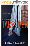 Takeover: A Step-Brother Romance (The Legacy Series Book 1)