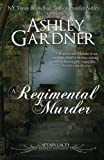 A Regimental Murder: Volume 2 (Captain Lacey Regency Mysteries)