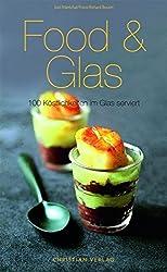 Food & Glas: 100 Köstlichkeiten im Glas serviert (Cook & Style)