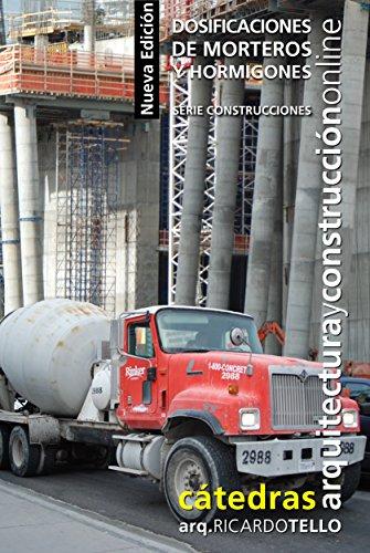 Dosificaciones de morteros y hormigones. Nueva edición (Serie Construcciones nº 38)