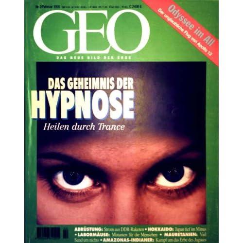 GEO Magazin 1995, Nr. 02 Februar - das Geheimnis der Hypnose, Heilen durch Tr...