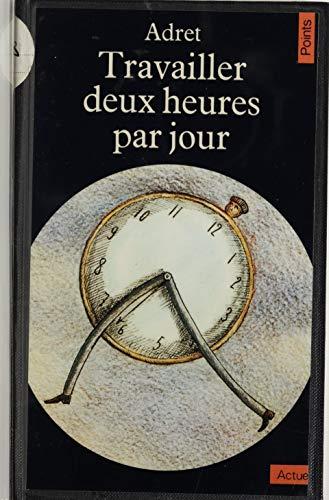 Travailler deux heures par jour (Points) par Adret