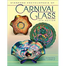 Standard Encyclopedia of Carnival Glass by Bill Edwards (2006-01-02)