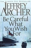 Be Careful What You Wish for Signed Edit (Signed Edition) by Jeffrey Archer (25-Mar-2014) Hardcover