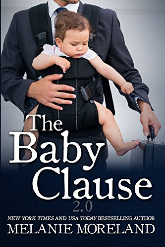 The Baby Clause: 2.0 (The Contract Series Book 2) (English Edition) por Melanie Moreland
