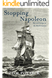 Stopping Napoleon: War and Intrigue in the Mediterranean