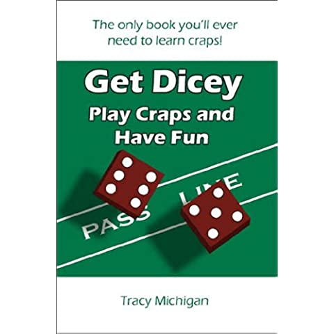 Get Dicey: Play Craps and Have Fun (English Edition)