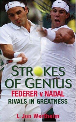 Strokes of Genius: Federer V Nadal - Rivals in Greatness por L. Jon Wertheim