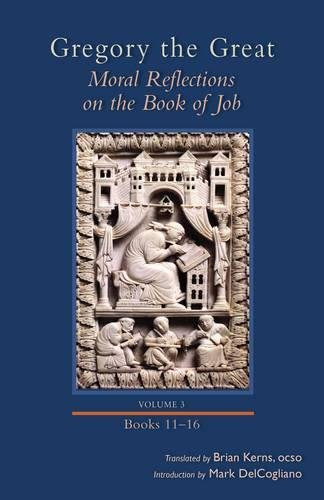 Moral Reflections on the Book of Job, Volume 3: Books 11-16 (Cistercian Studies)