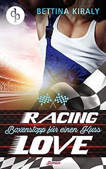 Boxenstopp für einen Kuss (Sports Romance, Liebe, Chick-Lit) (Die 'Racing Love' Reihe 2)