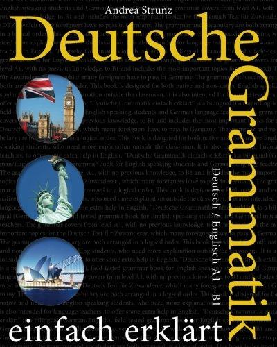 Deutsche Grammatik einfach erklärt: Deutsch / Englisch A1 - B1