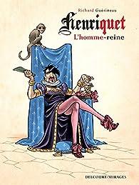 Henriquet, l'homme reine par Richard Guérineau