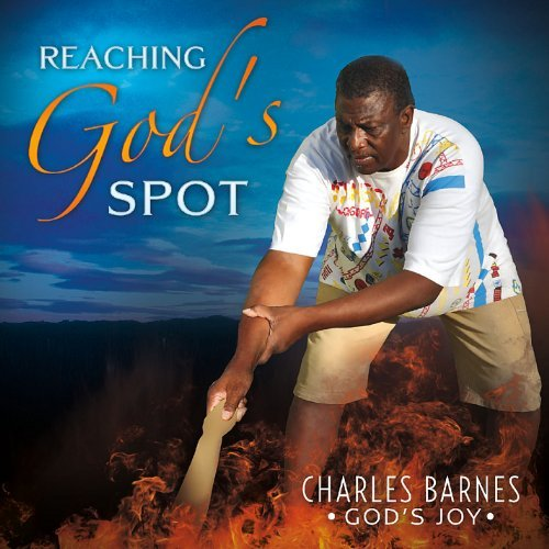 Reaching Gods Spot by Charles Barnes/God's Joy