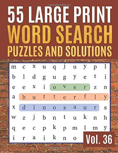55 Large Print Word Search Puzzles and Solutions: Activity Book for Adults and kids   Word Search Puzzle: Wordsearch puzzle books for adults ... (Find Words for Adults & Seniors, Band 36)