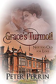 Grace's Turmoil (Not Too Old for Love Book 1) (English Edition) de [Perrin, Peter]