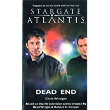 Stargate Atlantis: Dead End by Chris Wraight (30-May-2010) Mass Market Paperback