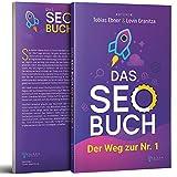 Das SEO Buch: Der Weg zur Nr. 1, Suchmaschinenoptimierung Praxisbuch, Internet Marketing und Google Optimierung - Levin Granitza, Tobias Ebner