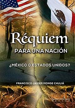 Libro PDF Gratis Réquiem para una Nación: ¿México o Estados Unidos?